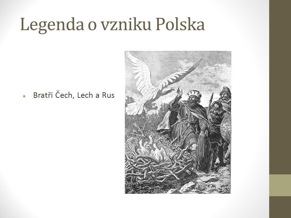 Legenda o vzniku Polska Bratři Čech, Lech a Rus
