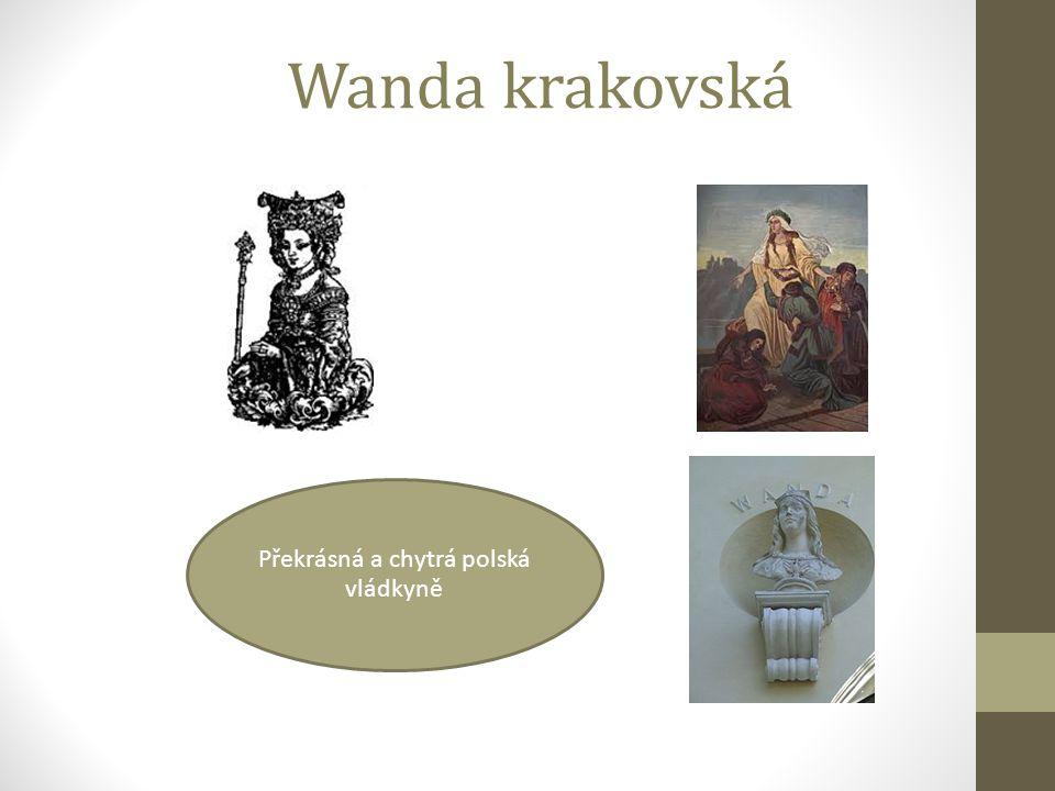 Wanda krakovská Překrásná a chytrá polská vládkyně