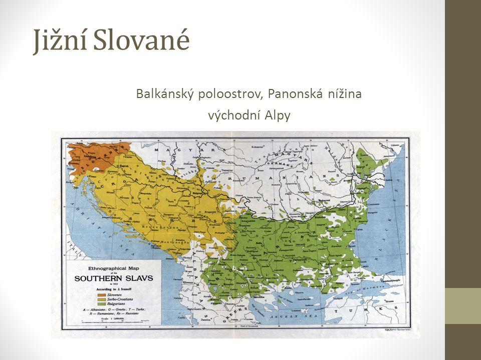 Jižní Slované Balkánský poloostrov, Panonská nížina východní Alpy