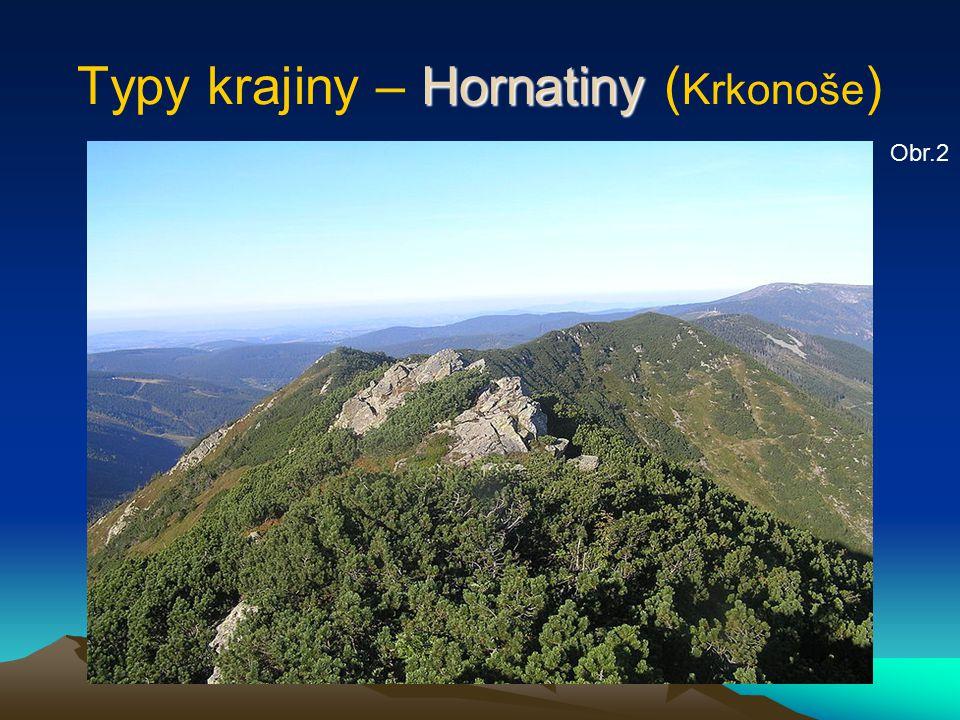 Hornatiny Typy krajiny – Hornatiny ( Krkonoše ) Obr.2