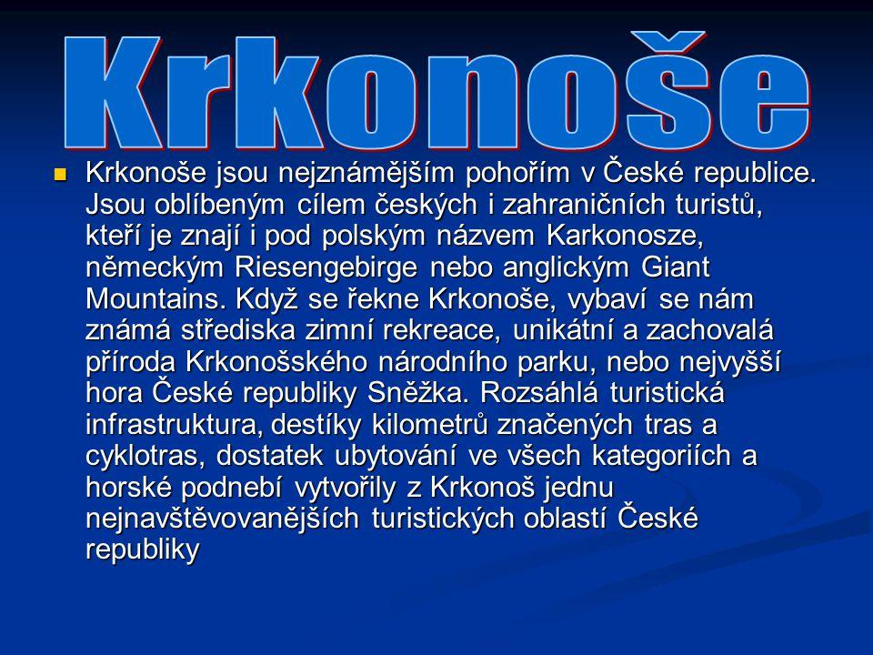 Krkonoše jsou nejznámějším pohořím v České republice. Jsou oblíbeným cílem českých i zahraničních turistů, kteří je znají i pod polským názvem Karkono