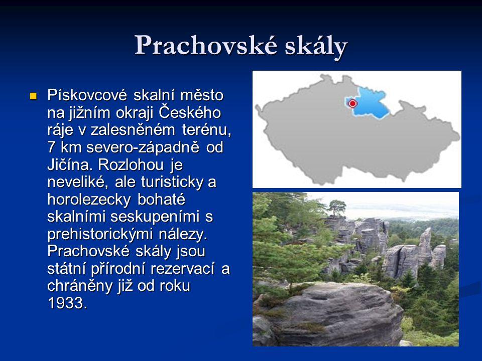 Prachovské skály Pískovcové skalní město na jižním okraji Českého ráje v zalesněném terénu, 7 km severo-západně od Jičína. Rozlohou je neveliké, ale t