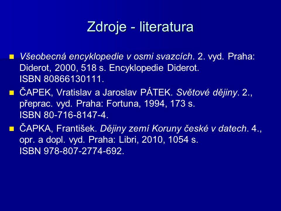 Zdroje - literatura Všeobecná encyklopedie v osmi svazcích. 2. vyd. Praha: Diderot, 2000, 518 s. Encyklopedie Diderot. ISBN 80866130111. ČAPEK, Vratis