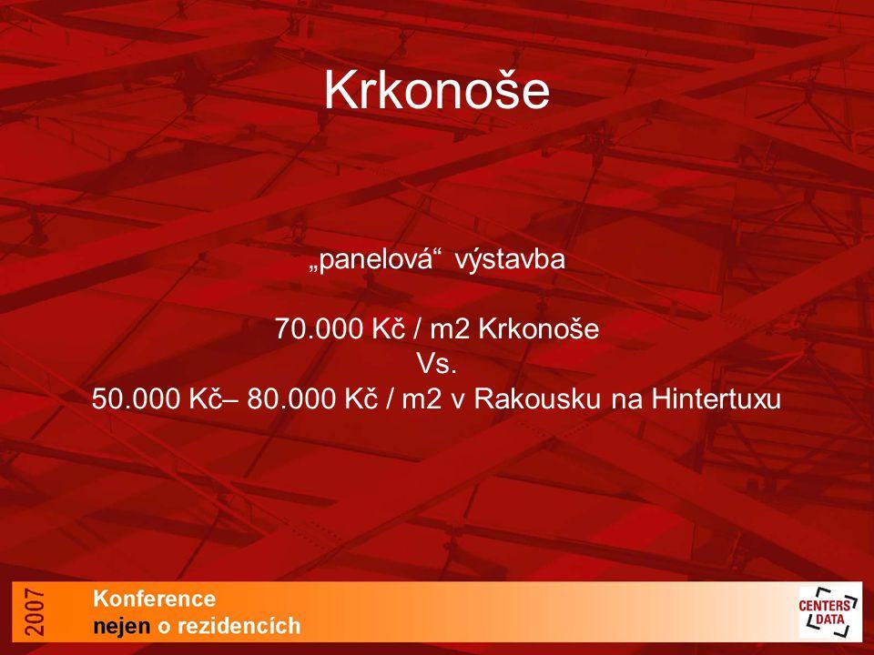 """Krkonoše """"panelová"""" výstavba 70.000 Kč / m2 Krkonoše Vs. 50.000 Kč– 80.000 Kč / m2 v Rakousku na Hintertuxu"""