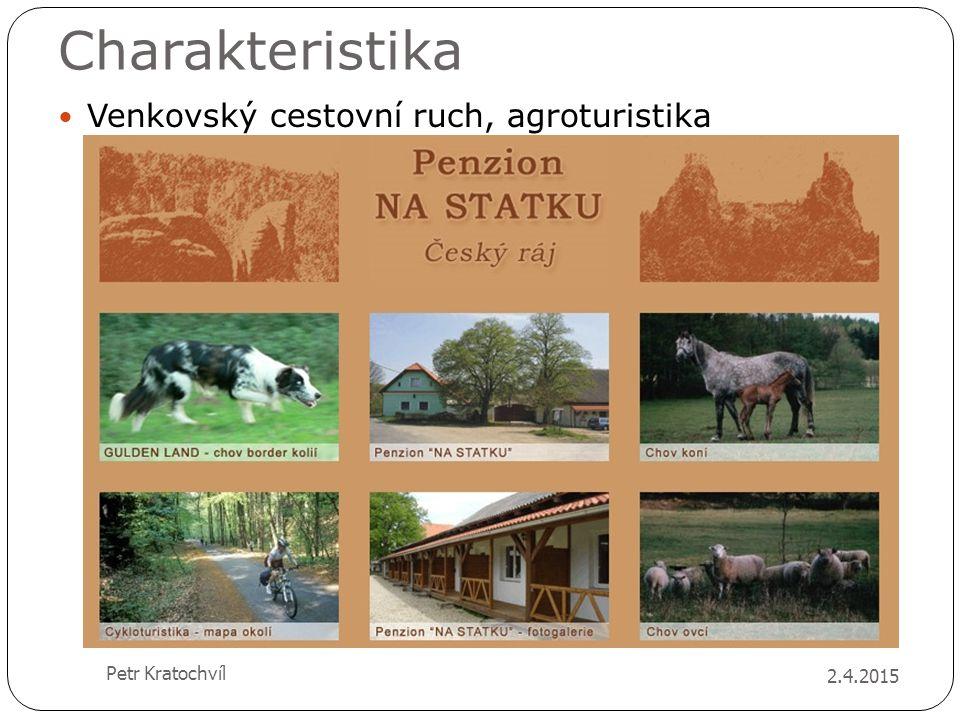 Charakteristika 2.4.2015 Petr Kratochvíl Venkovský cestovní ruch, agroturistika