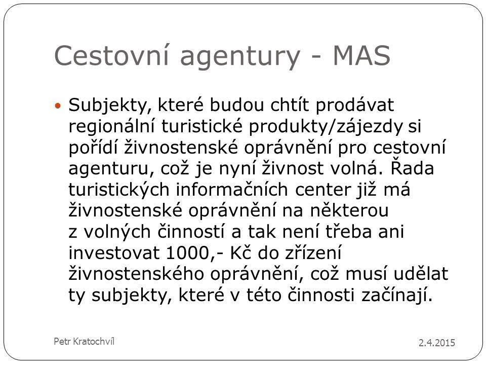 Cestovní agentury - MAS Subjekty, které budou chtít prodávat regionální turistické produkty/zájezdy si pořídí živnostenské oprávnění pro cestovní agen