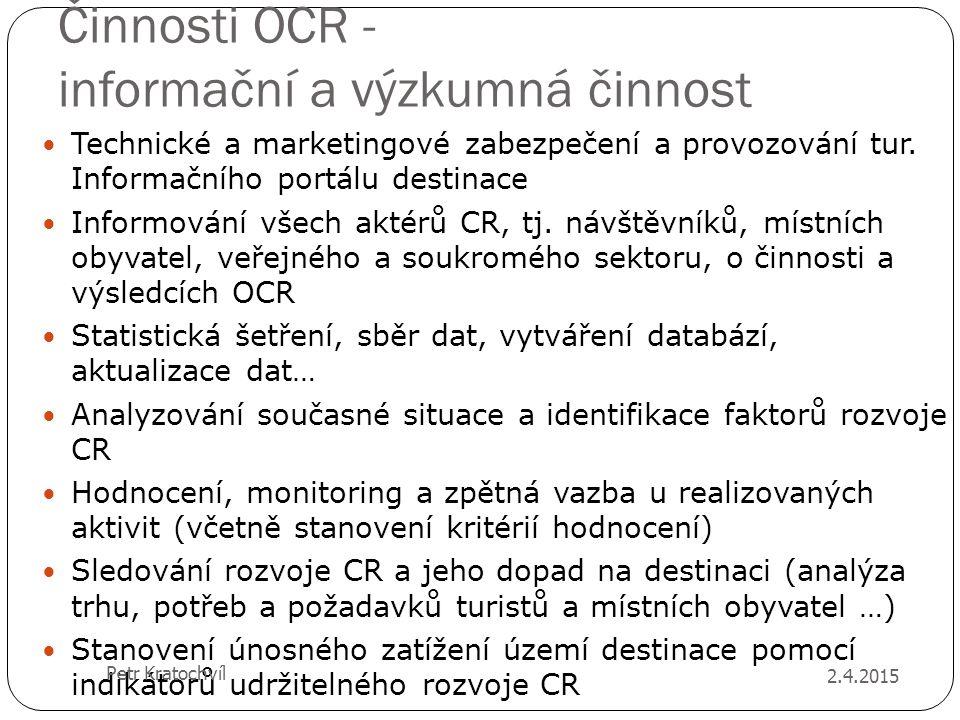 Činnosti OCR - informační a výzkumná činnost Technické a marketingové zabezpečení a provozování tur. Informačního portálu destinace Informování všech
