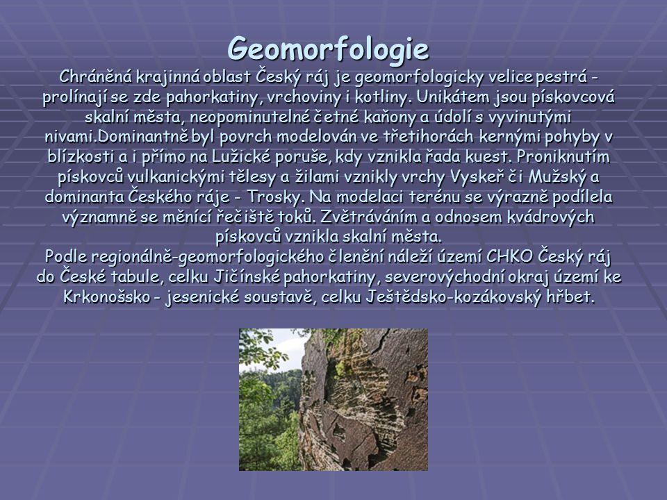 Geomorfologie Chráněná krajinná oblast Český ráj je geomorfologicky velice pestrá - prolínají se zde pahorkatiny, vrchoviny i kotliny. Unikátem jsou p