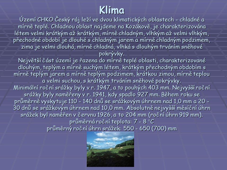 Klima Území CHKO Český ráj leží ve dvou klimatických oblastech - chladné a mírně teplé. Chladnou oblast najdeme na Kozákově, je charakterizována létem