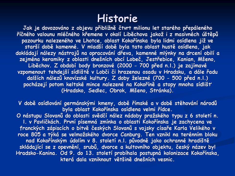 Historie Jak je dovozováno z objevu přibližně čtvrt milionu let starého přepáleného říčného valounu mléčného křemene v okolí Liběchova jakož i z masiv