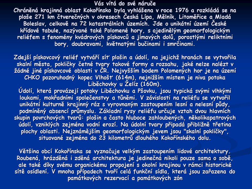 Vás vítá do své náruče Chráněná krajinná oblast Kokořínsko byla vyhlášena v roce 1976 a rozkládá se na ploše 271 km čtverečných v okresech Česká Lípa,