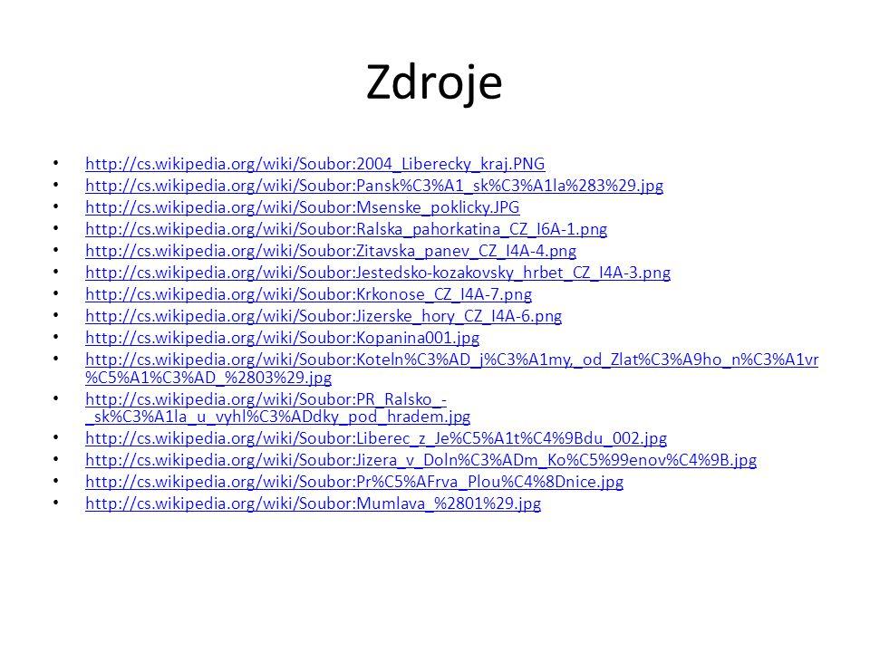 Zdroje http://cs.wikipedia.org/wiki/Soubor:2004_Liberecky_kraj.PNG http://cs.wikipedia.org/wiki/Soubor:Pansk%C3%A1_sk%C3%A1la%283%29.jpg http://cs.wik