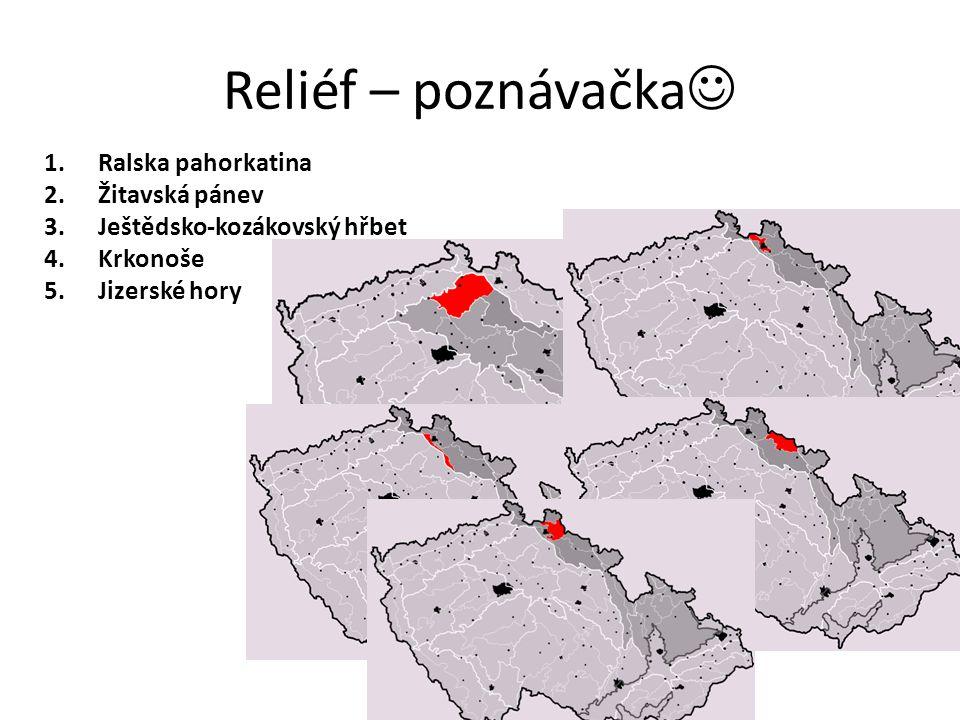 Reliéf – poznávačka 1.Ralska pahorkatina 2.Žitavská pánev 3.Ještědsko-kozákovský hřbet 4.Krkonoše 5.Jizerské hory