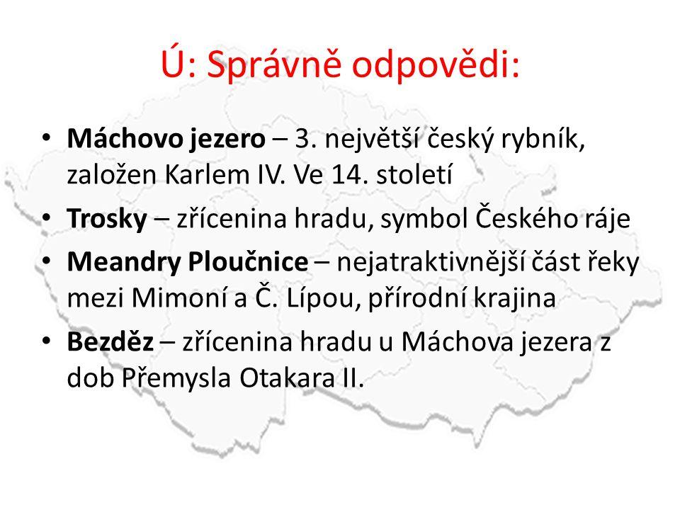 Ú: Správně odpovědi: Máchovo jezero – 3. největší český rybník, založen Karlem IV.