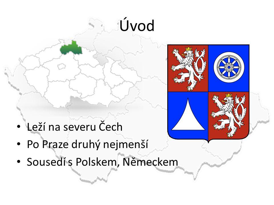 Úvod Leží na severu Čech Po Praze druhý nejmenší Sousedí s Polskem, Německem