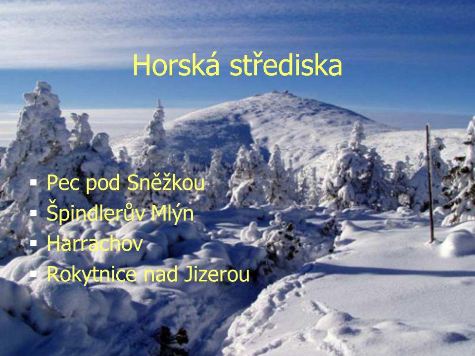 Horská střediska  Pec pod Sněžkou  Špindlerův Mlýn  Harrachov  Rokytnice nad Jizerou