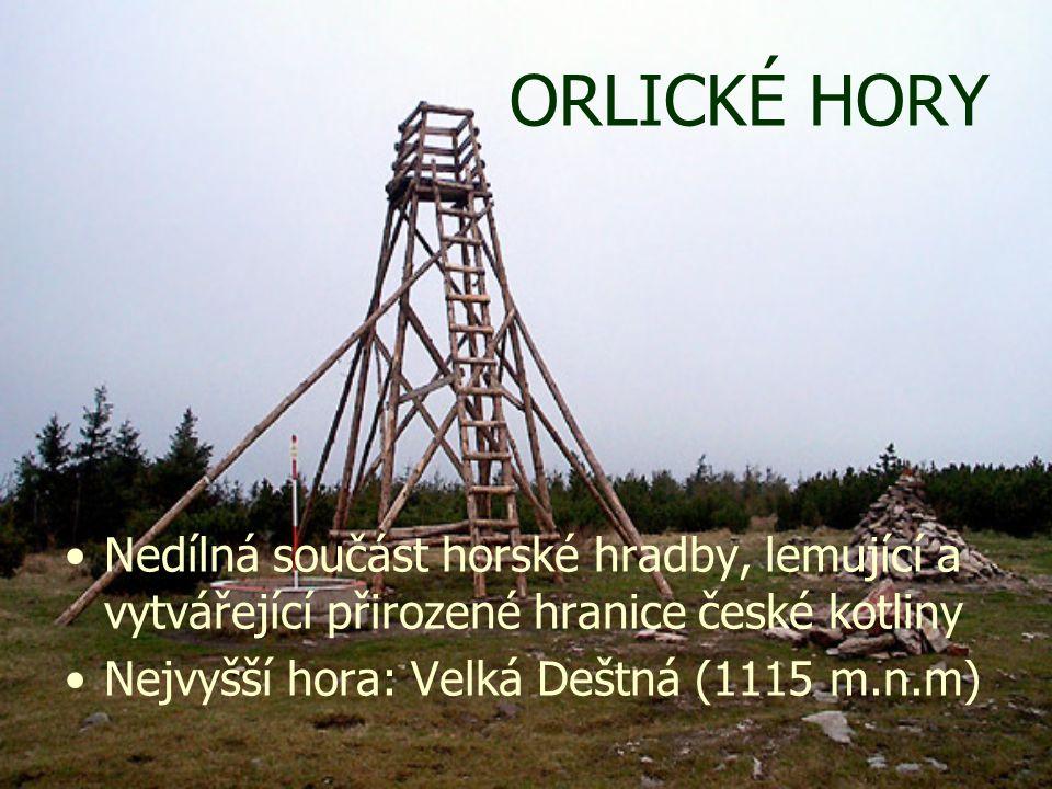ORLICKÉ HORY Nedílná součást horské hradby, lemující a vytvářející přirozené hranice české kotliny Nejvyšší hora: Velká Deštná (1115 m.n.m)