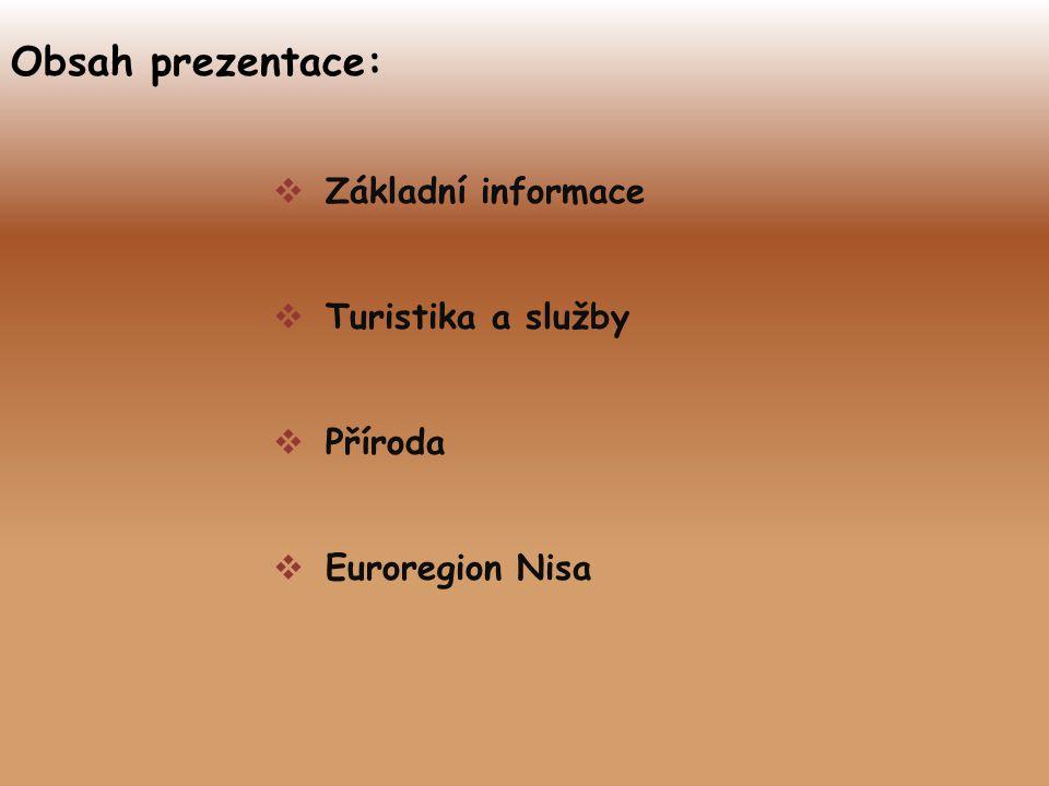 Obsah prezentace:  Základní informace  Turistika a služby  Příroda  Euroregion Nisa