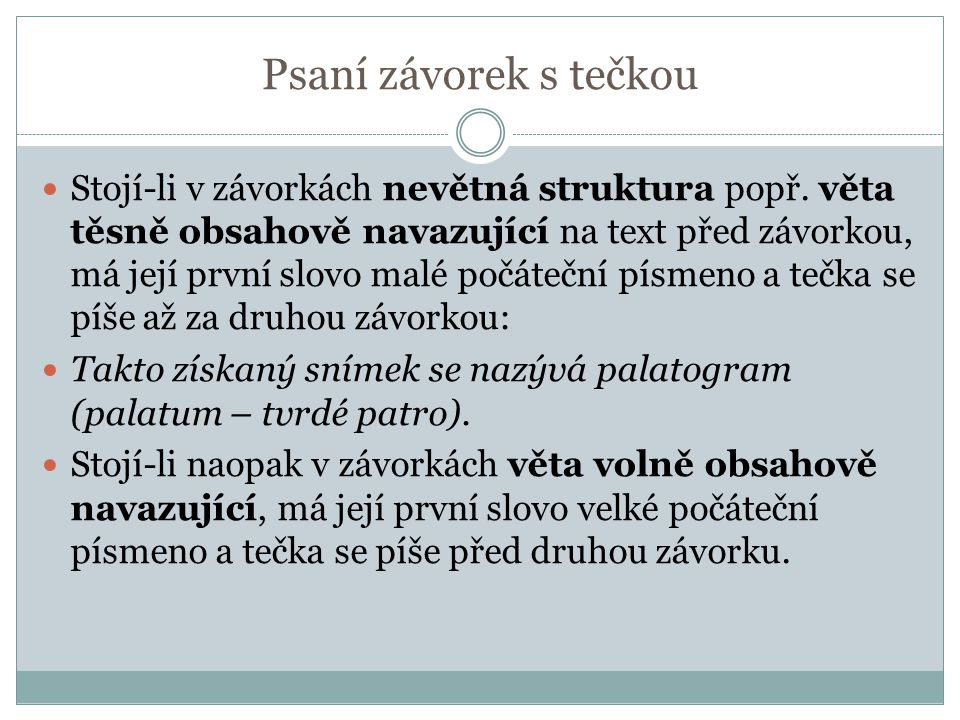 Psaní závorek s tečkou Stojí-li v závorkách nevětná struktura popř.