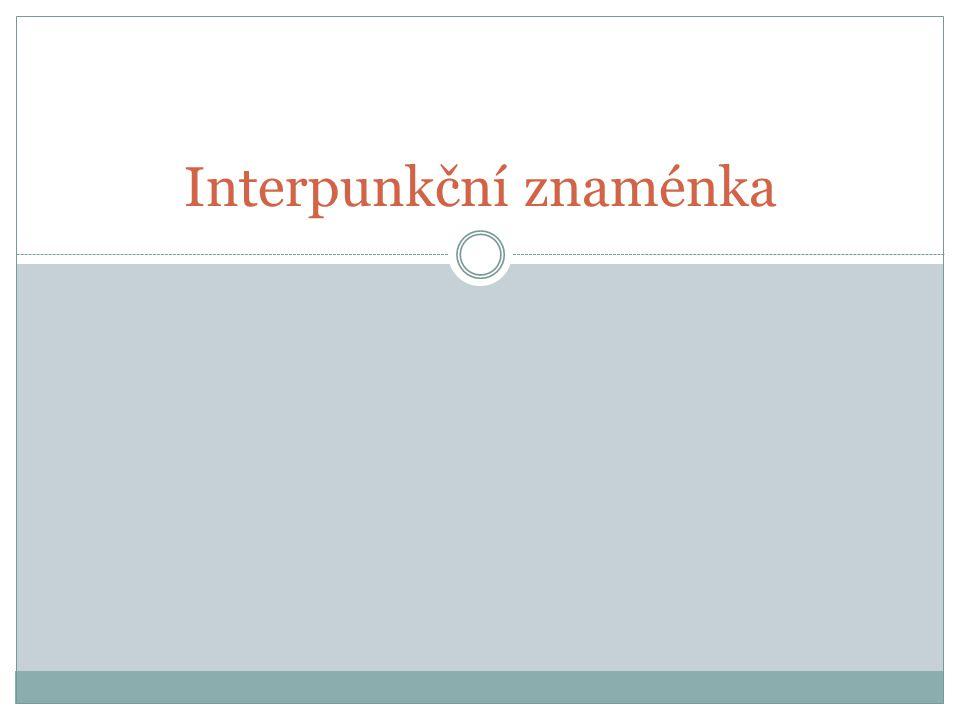 Závorky () V textu užíváme kulaté závorky.