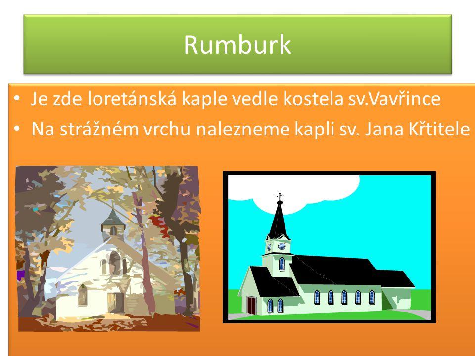 Rumburk Je zde loretánská kaple vedle kostela sv.Vavřince Na strážném vrchu nalezneme kapli sv.