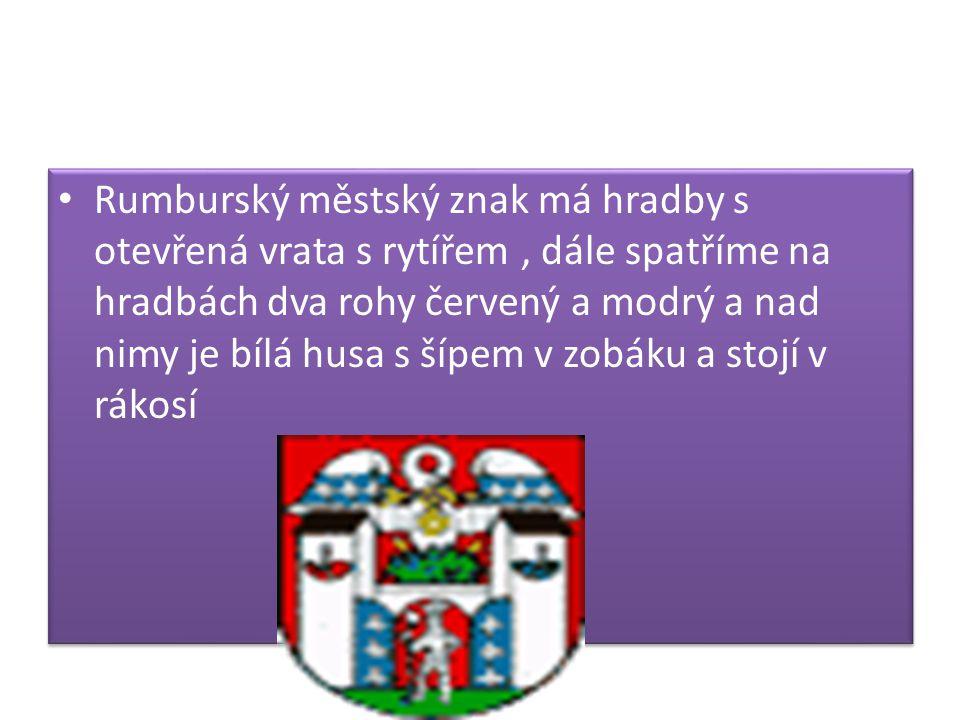 Rumburský městský znak má hradby s otevřená vrata s rytířem, dále spatříme na hradbách dva rohy červený a modrý a nad nimy je bílá husa s šípem v zobáku a stojí v rákosí