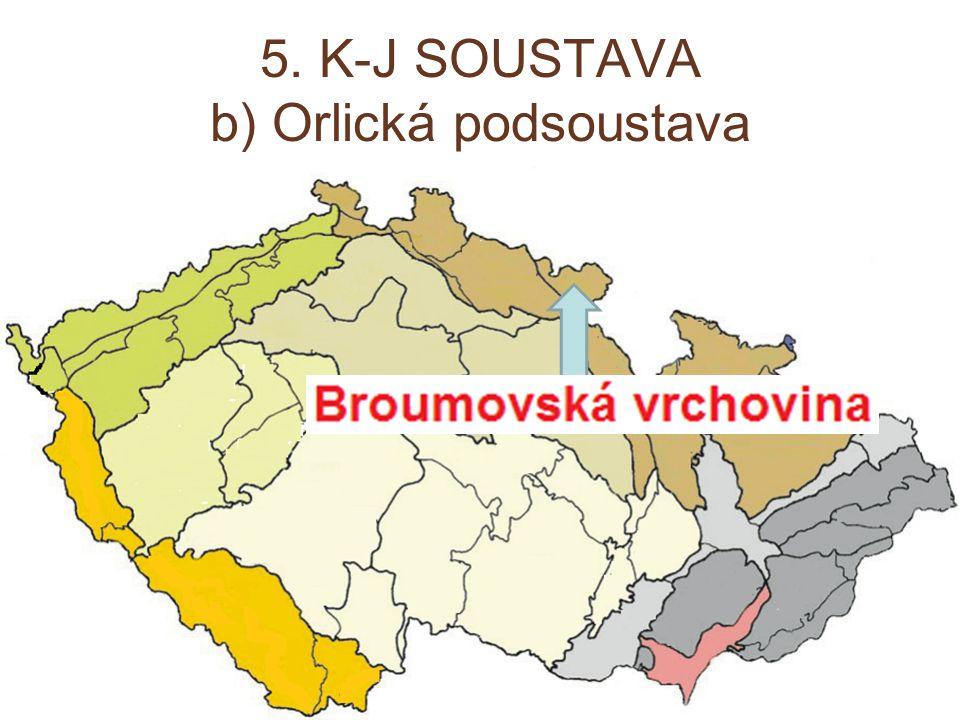 5. K-J SOUSTAVA b) Orlická podsoustava