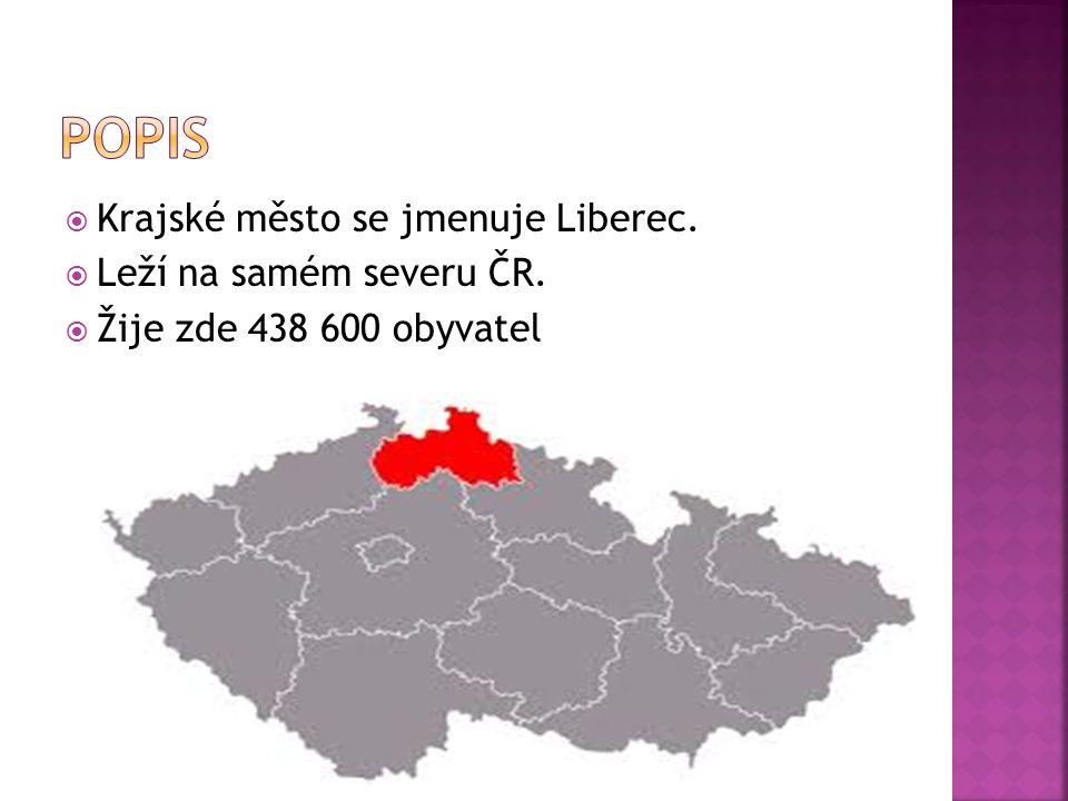  Krajské město se jmenuje Liberec.  Leží na samém severu ČR.  Žije zde 438 600 obyvatel