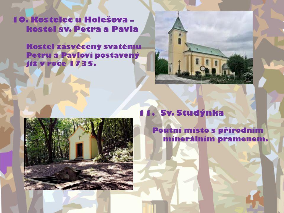 11. Sv. Studýnka Poutní místo s přírodním minerálním pramenem.