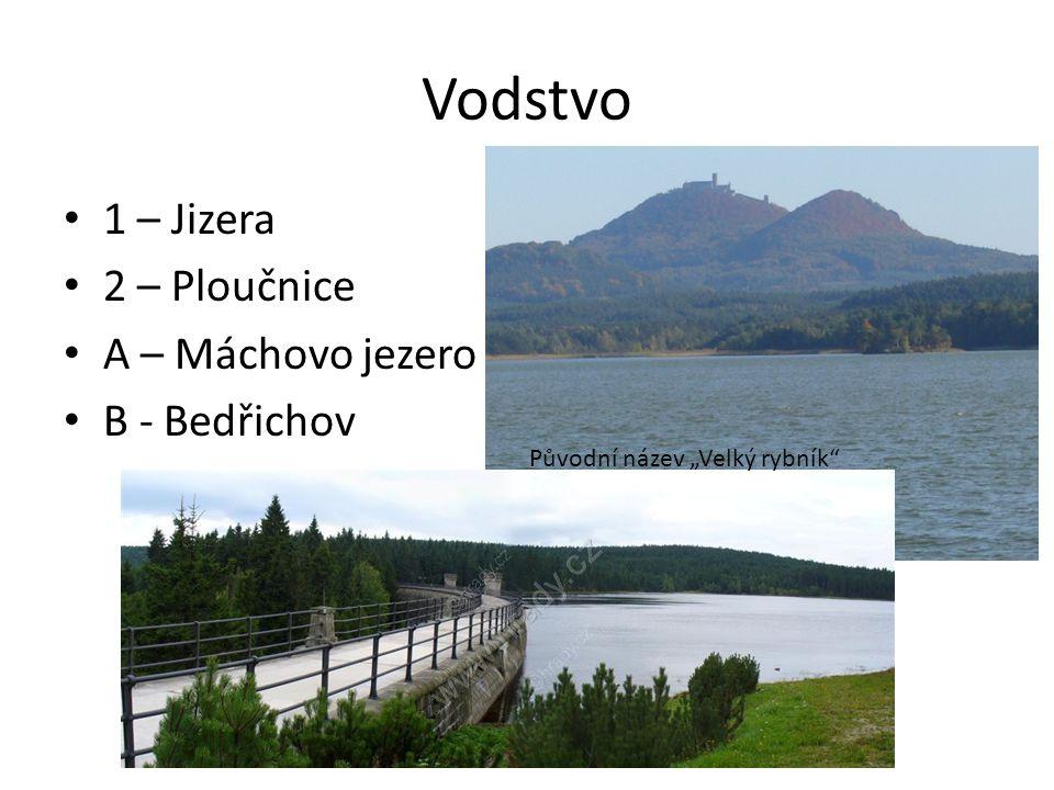 """Vodstvo 1 – Jizera 2 – Ploučnice A – Máchovo jezero B - Bedřichov Původní název """"Velký rybník"""""""