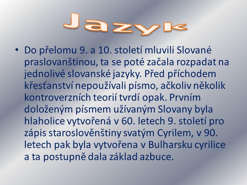 Do přelomu 9. a 10. století mluvili Slované praslovanštinou, ta se poté začala rozpadat na jednolivé slovanské jazyky. Před příchodem křesťanství nepo