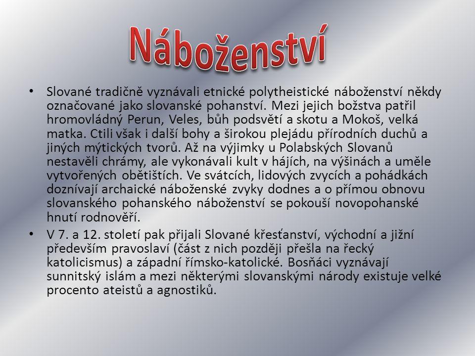 Slované tradičně vyznávali etnické polytheistické náboženství někdy označované jako slovanské pohanství. Mezi jejich božstva patřil hromovládný Perun,