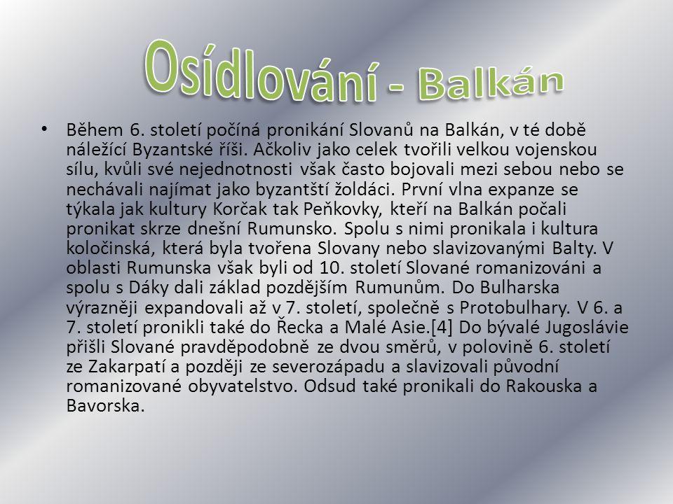 Během 6. století počíná pronikání Slovanů na Balkán, v té době náležící Byzantské říši. Ačkoliv jako celek tvořili velkou vojenskou sílu, kvůli své ne