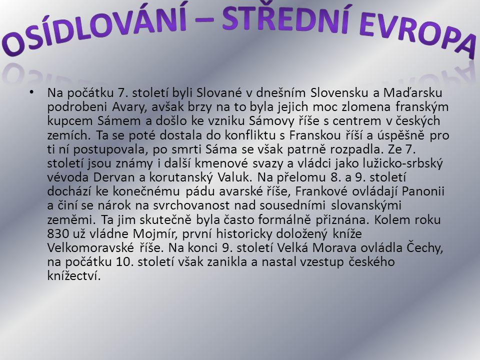 Na počátku 7. století byli Slované v dnešním Slovensku a Maďarsku podrobeni Avary, avšak brzy na to byla jejich moc zlomena franským kupcem Sámem a do