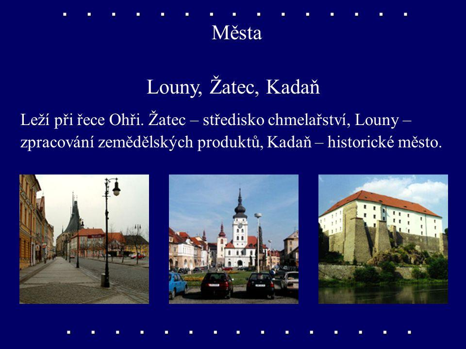 Města Teplice, Most, Chomutov Leží v Podkrušnohoří. Teplice jsou známé lázně, historické krá- lovské město Most bylo zbouráno – leželo na uhelných slo