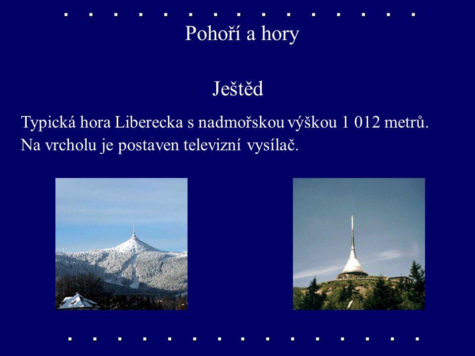 Pohoří a hory Krušné hory Rozsáhlé pohoří s nejvyšší horou Klínovec (1 244 m n. m.). V podhůří jsou povrchové hnědouhelné doly.