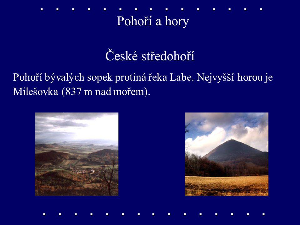 Pohoří a hory Ještěd Typická hora Liberecka s nadmořskou výškou 1 012 metrů. Na vrcholu je postaven televizní vysílač.