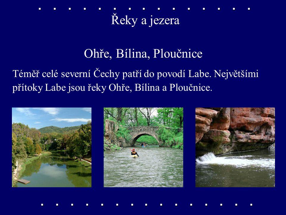 Pohoří a hory České středohoří Pohoří bývalých sopek protíná řeka Labe. Nejvyšší horou je Milešovka (837 m nad mořem).