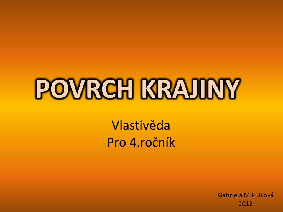 Vlastivěda Pro 4.ročník Gabriela Mikulková 2012