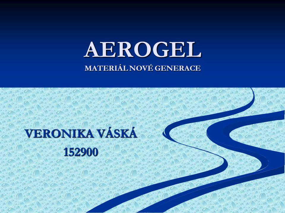 AEROGEL MATERIÁL NOVÉ GENERACE VERONIKA VÁSKÁ 152900