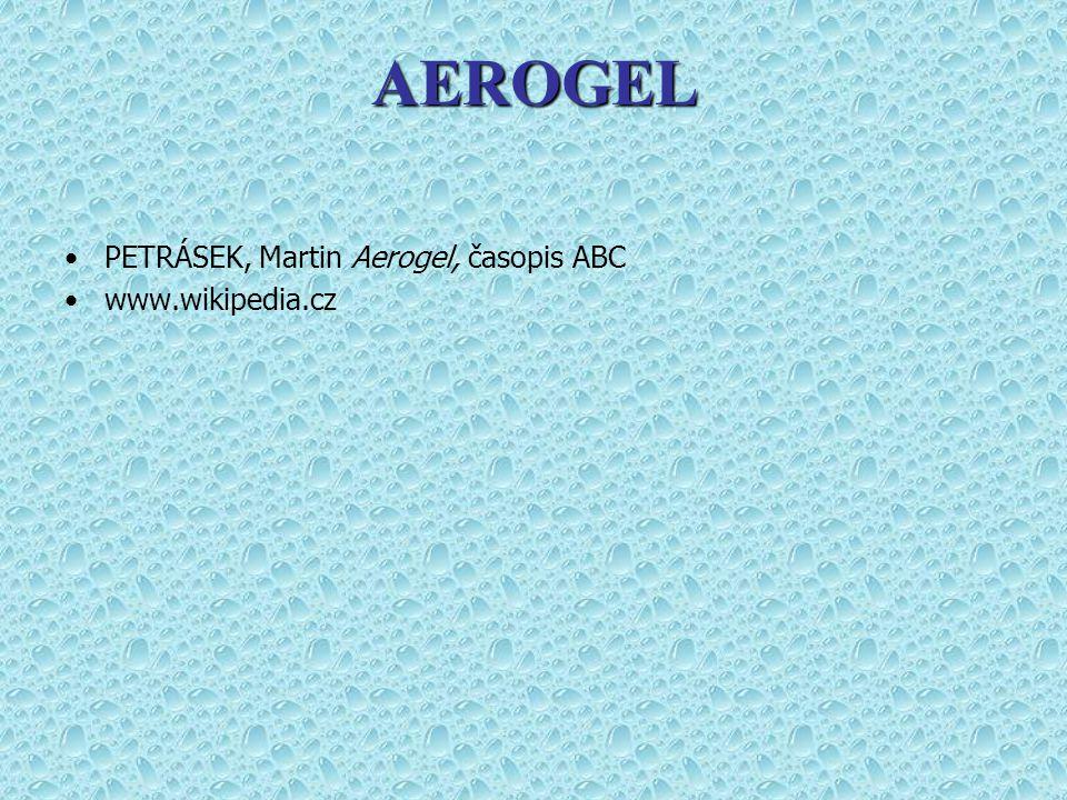 PETRÁSEK, Martin Aerogel, časopis ABC www.wikipedia.cz AEROGEL