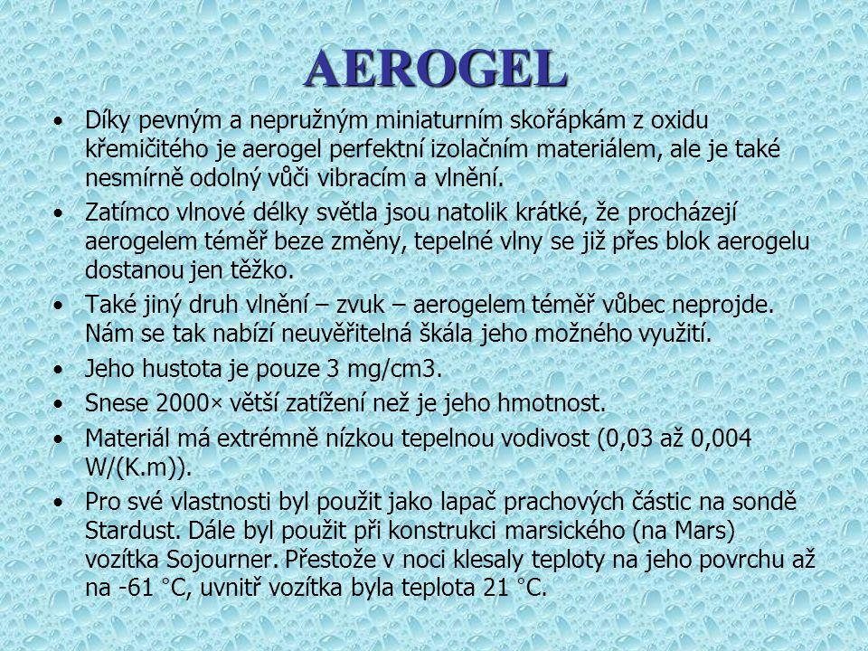 Díky pevným a nepružným miniaturním skořápkám z oxidu křemičitého je aerogel perfektní izolačním materiálem, ale je také nesmírně odolný vůči vibracím a vlnění.