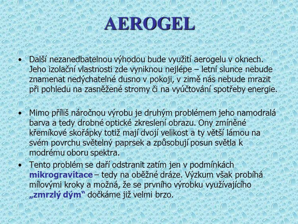 Další nezanedbatelnou výhodou bude využití aerogelu v oknech. Jeho izolační vlastnosti zde vyniknou nejlépe – letní slunce nebude znamenat nedýchateln