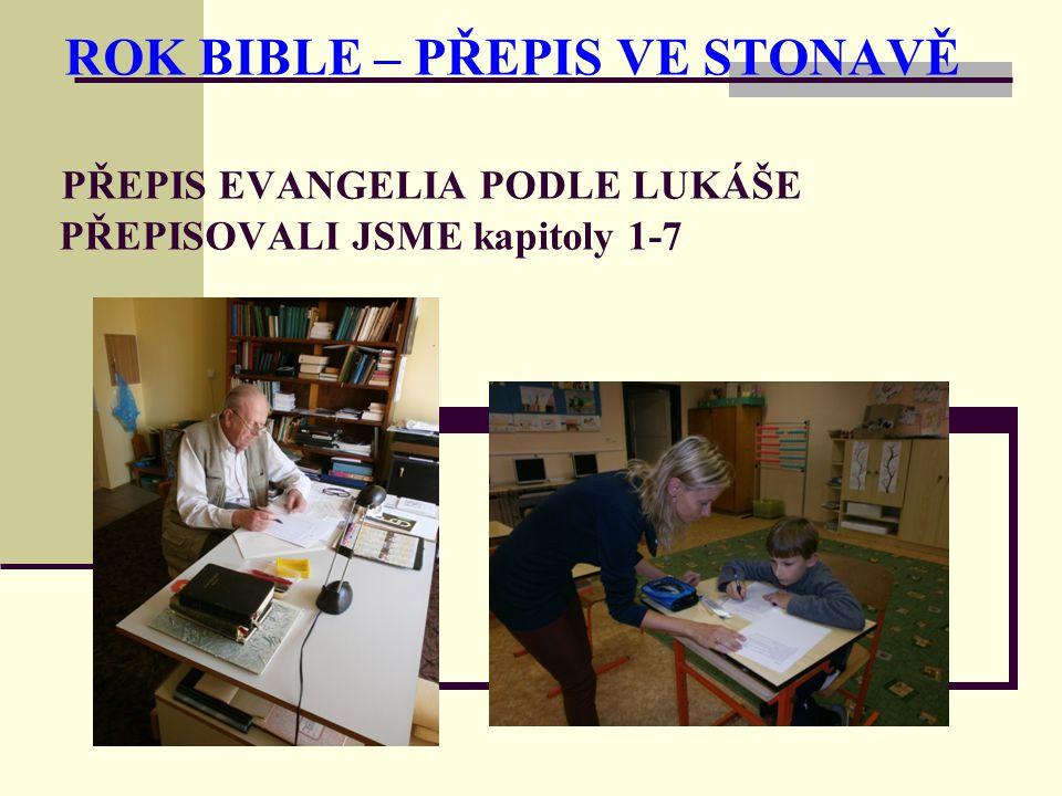 ROK BIBLE – PŘEPIS VE STONAVĚ PŘEPIS EVANGELIA PODLE LUKÁŠE PŘEPISOVALI JSME kapitoly 1-7