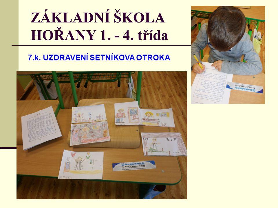 ZÁKLADNÍ ŠKOLA HOŘANY 1. - 4. třída 7.k. UZDRAVENÍ SETNÍKOVA OTROKA