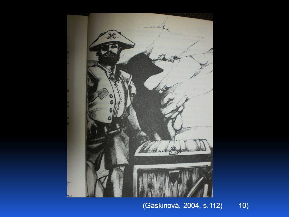 10)(Gaskinová, 2004, s.112)