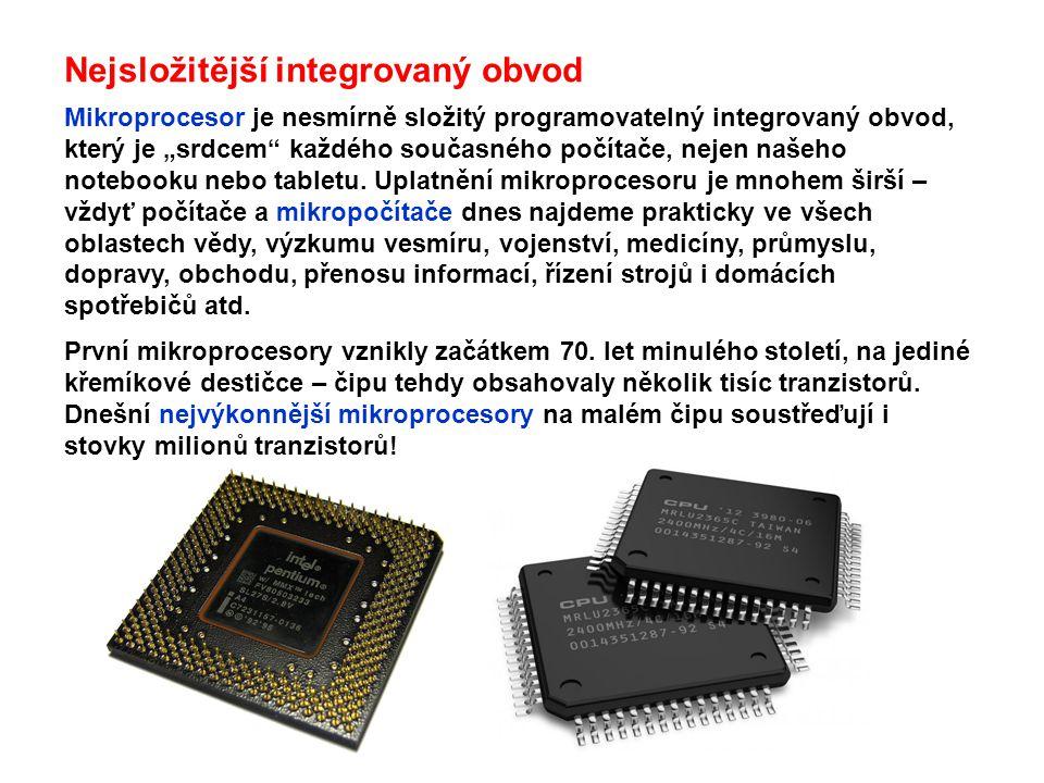 """Nejsložitější integrovaný obvod Mikroprocesor je nesmírně složitý programovatelný integrovaný obvod, který je """"srdcem"""" každého současného počítače, ne"""