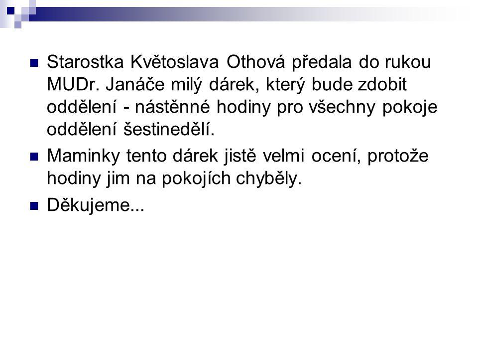 Starostka Květoslava Othová předala do rukou MUDr.