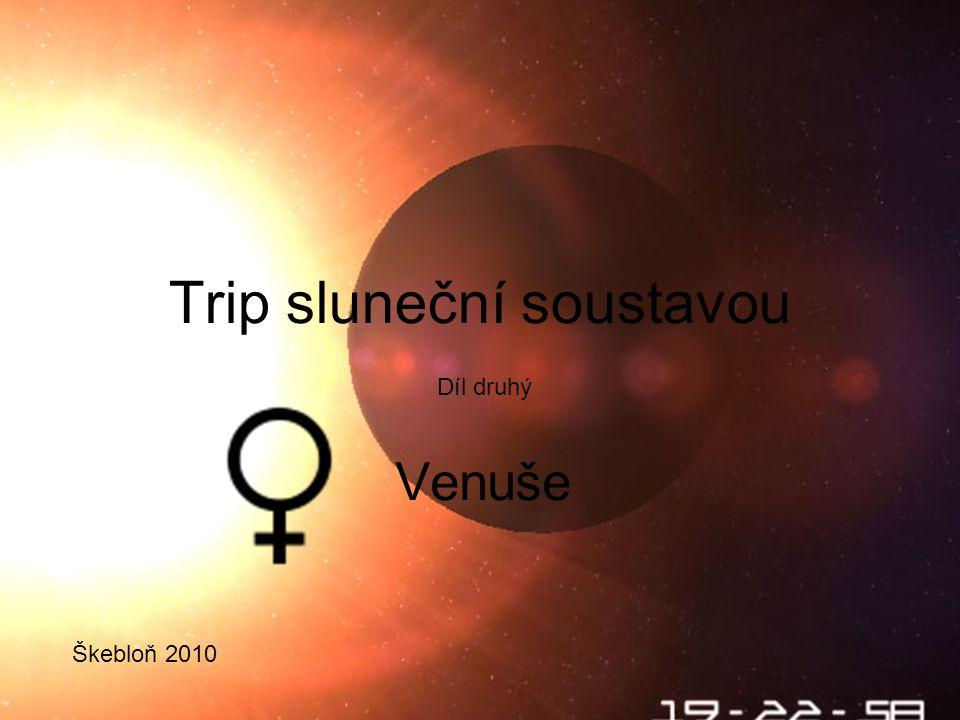 Poloha Venuše je druhou planetou nejblíže Slunci (108,2 milionů km od Slunce) Zároveň je to po Měsíci nejbližší vesmírné těleso dosažitelné ze Země (až 38,2 milionů km od Země) Nemá žádný měsíc