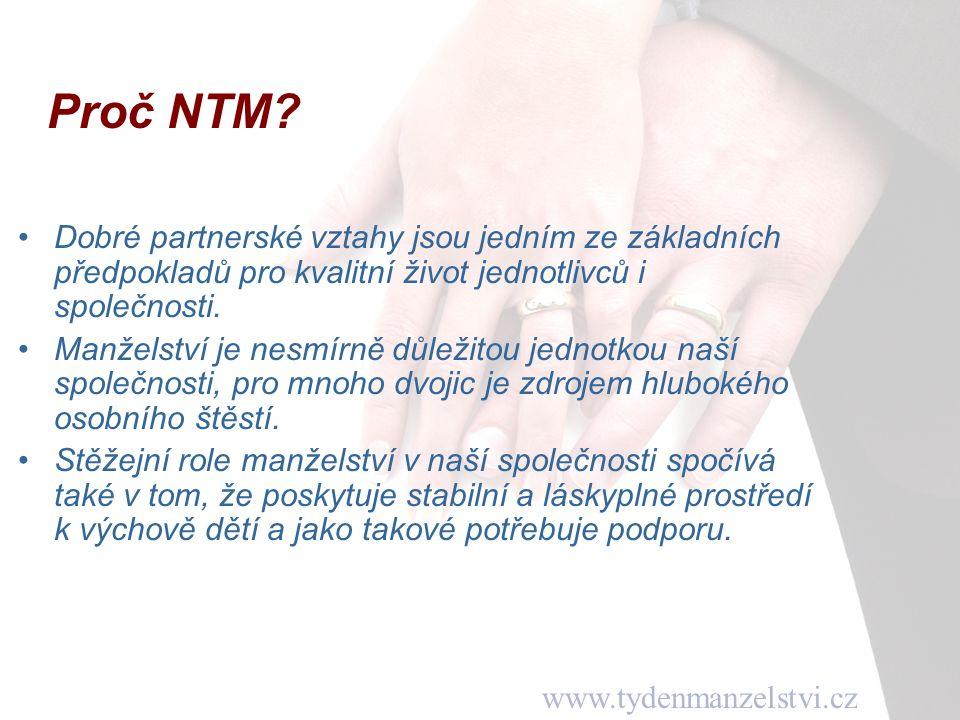 www.tydenmanzelstvi.cz Proč NTM? Dobré partnerské vztahy jsou jedním ze základních předpokladů pro kvalitní život jednotlivců i společnosti. Manželstv